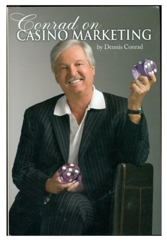 Conrad on Casino Marketing: Conrad, Dennis