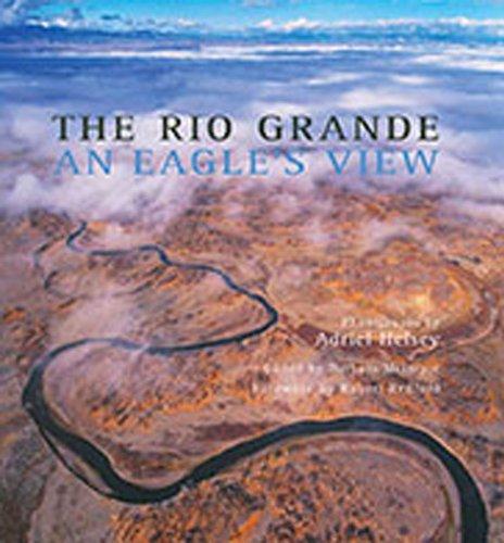 The Rio Grande: An Eagle s View (Hardback): Steven McDowell