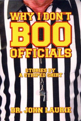 9780615234564: Why I Don't Boo Officials: Stories By a Striped Shirt