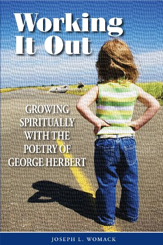 Working It Out: Growing Spiritually with the Poetry of George Herbert: Joseph L. Womack; none [...