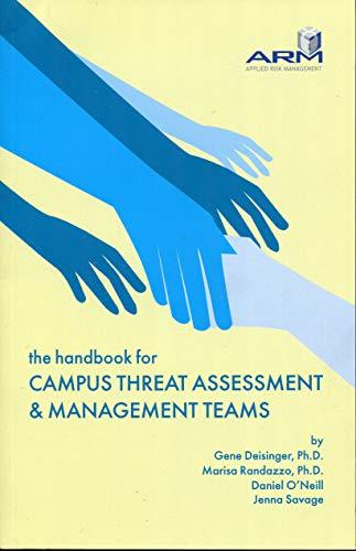 The Handbook for Campus Threat Assessment & Management Teams: Gene Deisinger Ph.D., Marisa ...