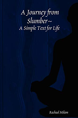 9780615235639: A Journey from Slumber A Simple Text for Life