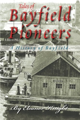 Tales Of Bayfield Pioneers: A History Of: Eleanor Knight