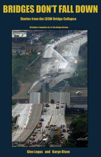 Bridges Don't Fall Down: Stories from the I35W Bridge Collapse