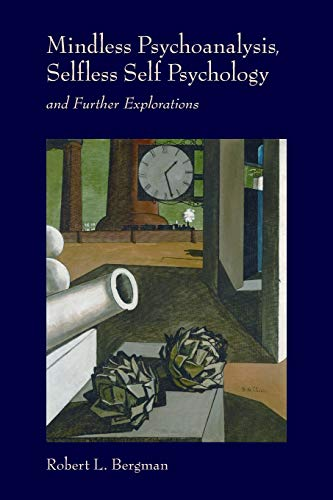 9780615236025: Mindless Psychoanalysis, Selfless Self Psychology: and Further Explorations