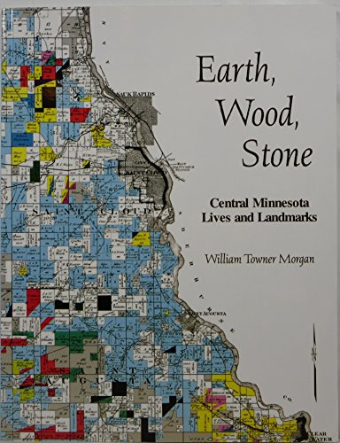 9780615236247: Earth, Wind, Stone: Central Minnesota Lives and Landmarks
