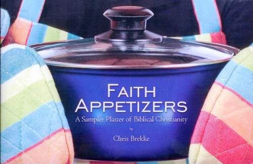 9780615236711: Faith Appetizers A Sampler Platter of Biblical Christianity