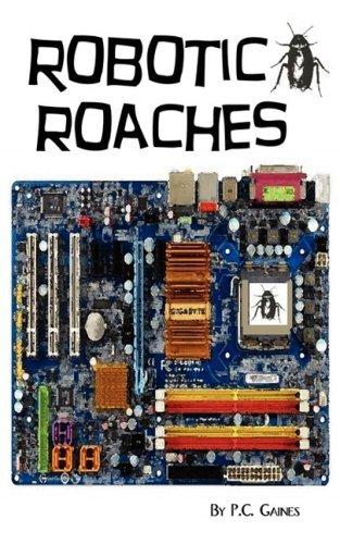 Robotic Roaches: Gaines, P.C. *INSCRIBED*