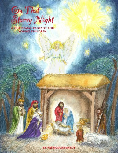 9780615237428: On That Starry Night ..A Christmas Pageant for Young Children