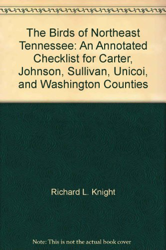 9780615237565: The Birds of Northeast Tennessee: An Annotated Checklist for Carter, Johnson, Sullivan, Unicoi, and Washington Counties