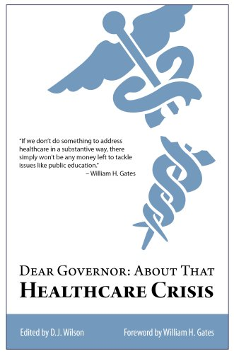9780615238074: Dear Governor: About That Healthcare Crisis