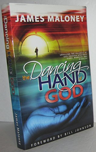 The Dancing Hand of God [Paperback] by James Maloney: James Maloney