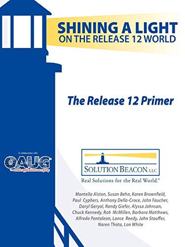 The Release 12 Primer - Shining a Light on the Release 12 World: Matthews, Barbara; Stouffer, John;...