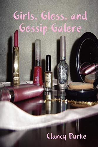 9780615238937: Girls, Gloss, and Gossip Galore