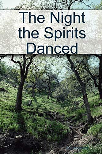 9780615239293: The Night the Spirits Danced