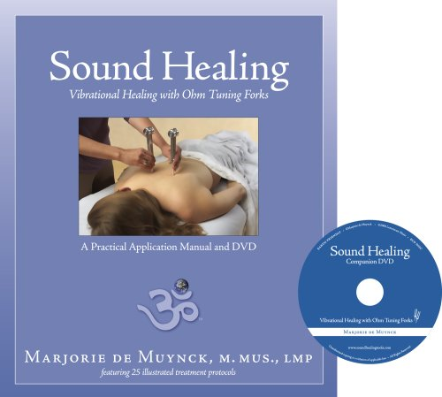 Sound Healing: Vibrational Healing with Ohm Tuning Forks (Book & DVD): Marjorie de Muynck