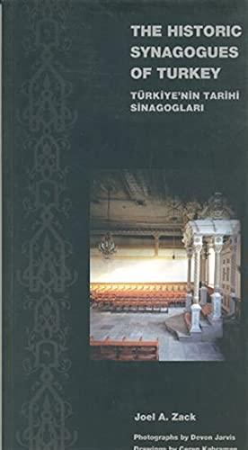 The Historic Synagogues Of Turkey / Turkiye'nin: Joel A. Zack