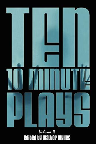 Ten 10-Minute Plays: Volume II: Farr, Jeanette D.,Zagone,