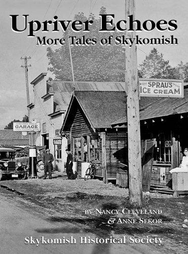 Upriver Echoes: More Tales of Skykomish: Nancy Cleveland; Anne Sekor