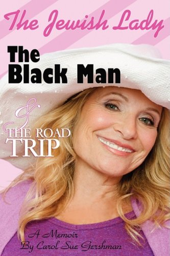 The Jewish lady, The Black man and the Road Trip: Carol Sue Gershman