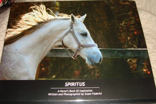 9780615243238: Spiritus, a Horse's Book of Inspiration