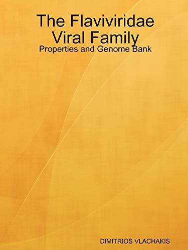 9780615243276: The Flaviviridae Viral Family: Properties and Genome Bank