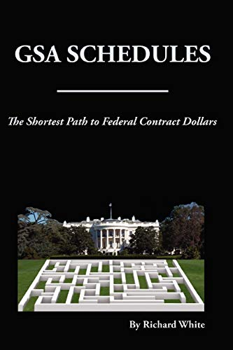 9780615244136: The Shortest Path to Federal Dollars: GSA Schedules