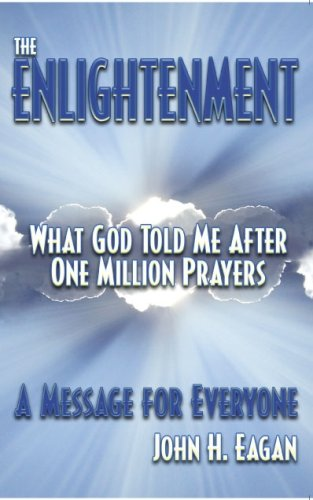 9780615244471: The Enlightenment, What God Told Me After One Million Prayers: A Message for Everyone
