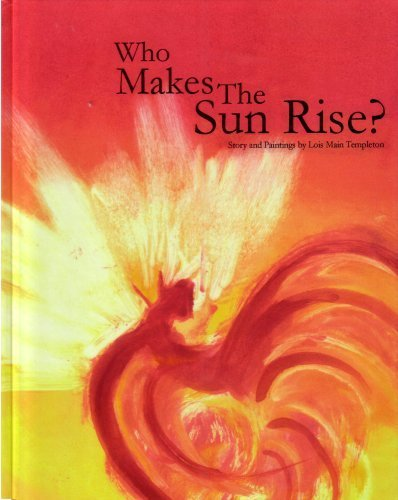 9780615244488: Who Makes The Sun Rise?
