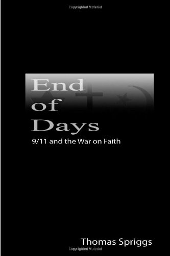 9780615245041: End of Days: 9/11 and the War on Faith