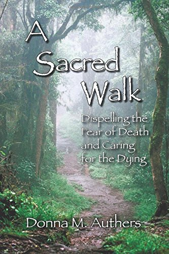9780615245850: A Sacred Walk: Dispelling the Fear of Death and Caring for the Dying