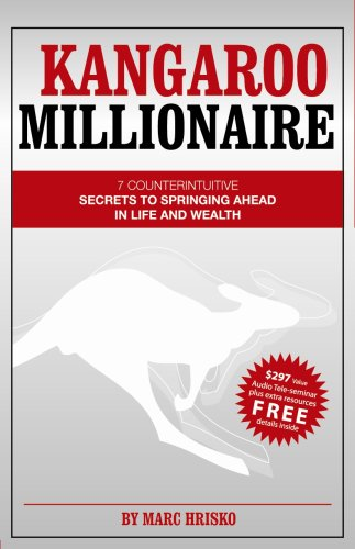 9780615247298: Kangaroo Millionaire: 7 Counterintuitive Secrets to Springing Ahead in Life and Wealth