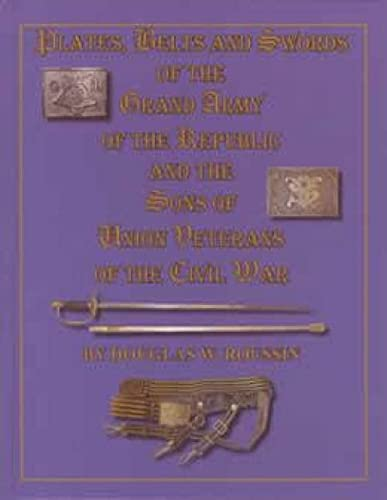 9780615247618: Plates, Belts and Swords of the Grand Army of the Republic and the Sons of Union Veterans of the Civil War