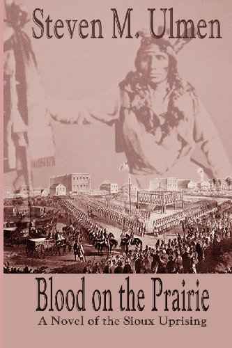 9780615247960: Blood on the Prairie - A Novel of the Sioux Uprising