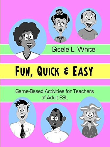 9780615248400: Fun, Quick & Easy: Game-Based Activities for Teachers of Adult ESL