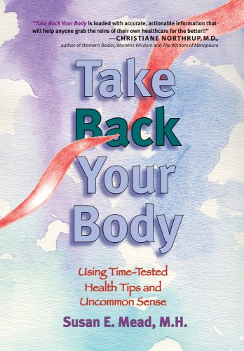 Take Back Your Body: Mead, M.H., Susan E.