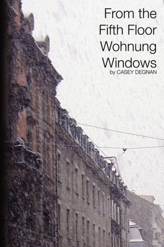 From the Fifth Floor Wohnung Windows: Casey Degnan