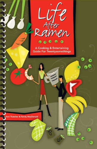 9780615249964: Life After Ramen: A Cooking And Entertaining Guide For Twentysomethings