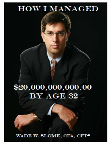 9780615251585: How I Managed $20,000,000,000.00 by Age 32