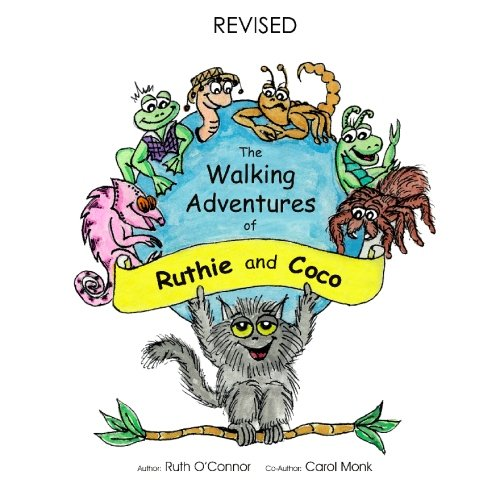 The Walking Adventures of Ruthie and Coco, Revised Edition (0615252680) by Monk, Carol; O'Connor, Ruth