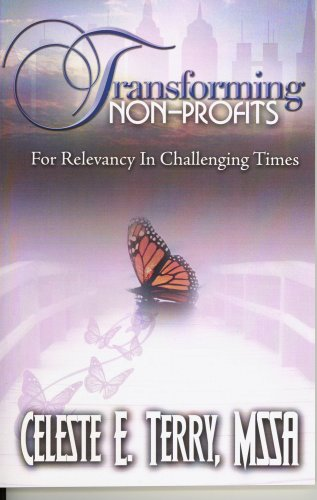 9780615252803: Transforming Non-Profits For Relevancy In Challenging Times