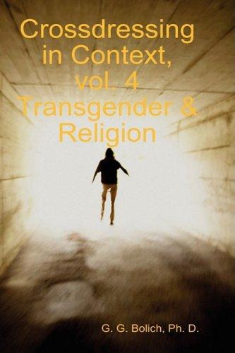 9780615253565: Crossdressing in Context, vol. 4 Transgender & Religion