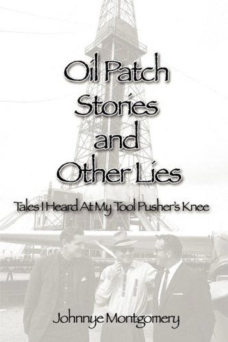 9780615253749: Oil Patch Stories and Other Lies