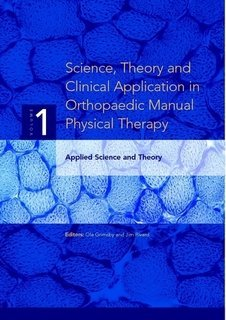 Science, Theory and Clinical Application in Orthopaedic Manual Physical Therapy: Applied Science and