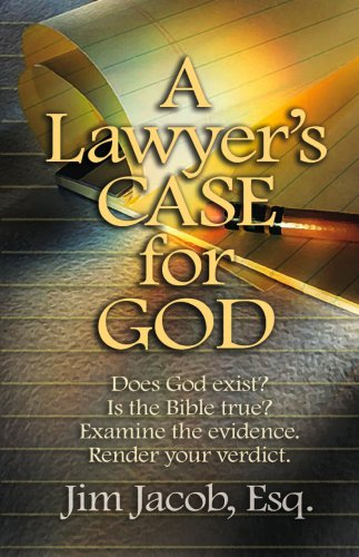 A Lawyer's Case for God: Esq.,Jim Jacob