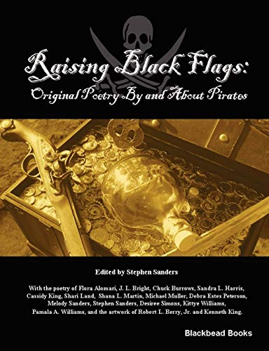 9780615255354: Raising Black Flags: Original Poetry By and About Pirates
