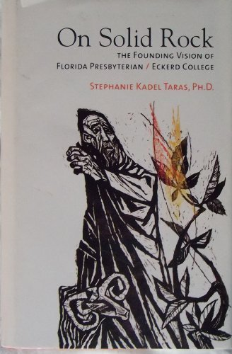9780615255736: On Solid Rock: The Founding Vision of Florida Presbyterian / Eckerd College [Florida]
