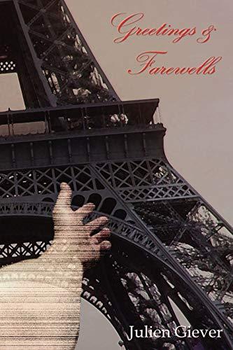 Greetings Farewells (Paperback): Julien Giever