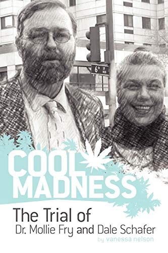 COOL MADNESS, The Trial of Dr. Mollie Fry and Dale Schafer: Nelson, Vanessa