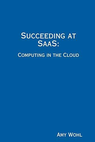 9780615256368: Succeeding at SaaS: Computing in the Cloud